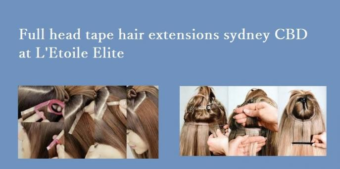 Full head tape hair extensions sydney CBD at L'Etoile Elite
